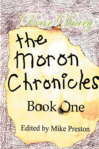 9780595181353: The Moron Chronicles: Book One