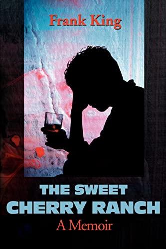 9780595181537: The Sweet Cherry Ranch: A Memoir