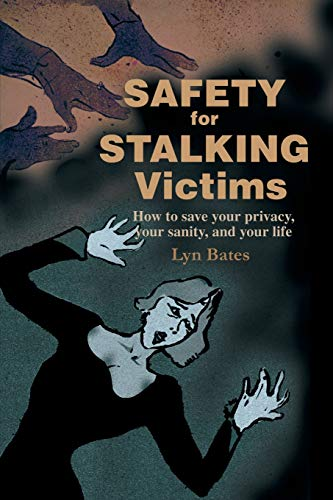 9780595181605: Safety for Stalking Victims: How to save your privacy, your sanity, and your life