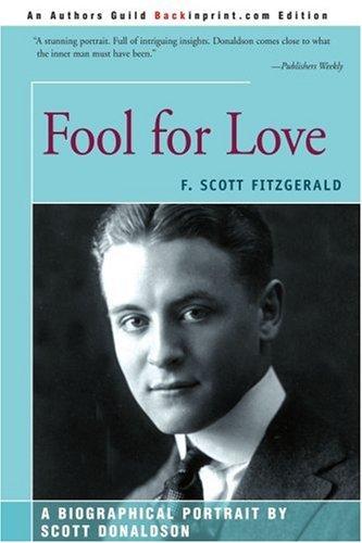 9780595181704: Fool for Love: F. Scott Fitzgerald