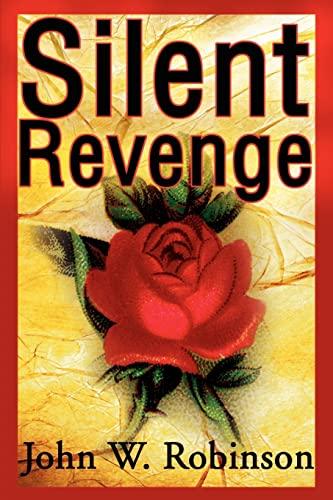 Silent Revenge: Robinson, John