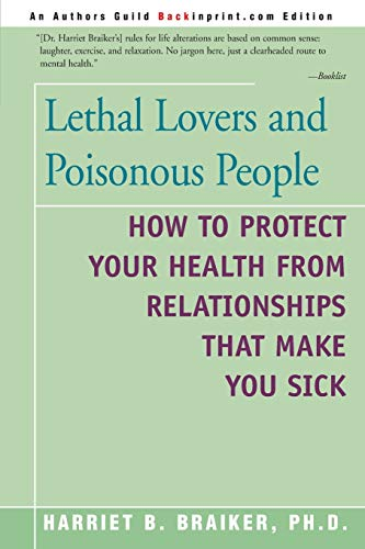 9780595182732: Lethal Lovers and Poisonous People: How to Protect Your Health from Relationships That Make You Sick