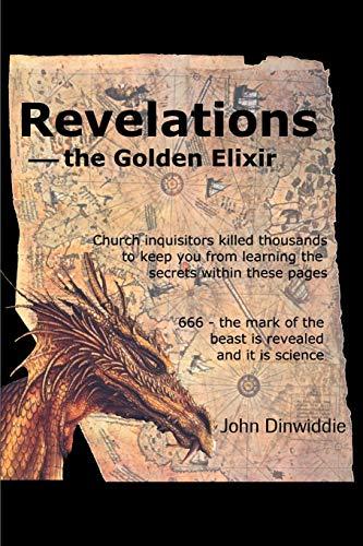 9780595182855: Revelations: The Golden Elixir