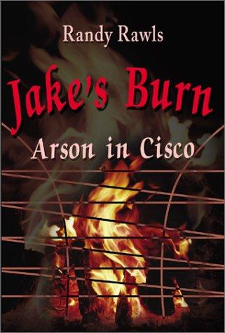 9780595182992: Jake's Burn: Arson in Cisco