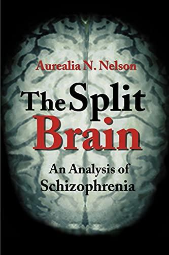 9780595183142: The Split Brain: An Analysis of Schizophrenia