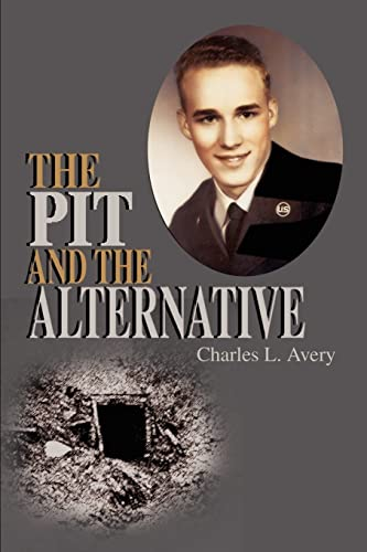 The Pit and the Alternative: Charles L Avery