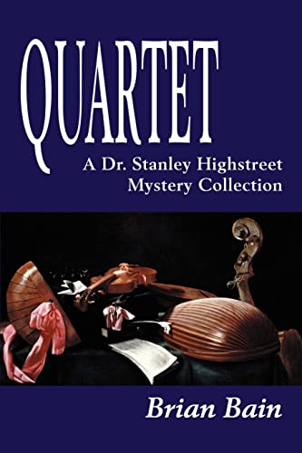 Quartet A Dr. Stanley Highstreet Mystery Collection Dr. Stanley Highstreet Mysteries: Brian Bain