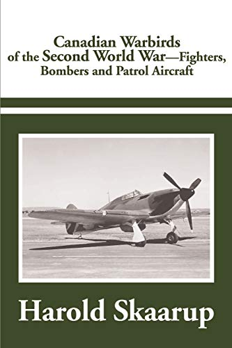 9780595183814: Canadian Warbirds of the Second World War - Fighters, Bombers and Patrol Aircraft