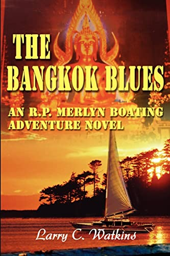 The Bangkok Blues: An R.P. Merlyn Boating Adventure Novel: Larry Watkins