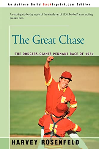 9780595184415: The Great Chase: The Dodgers-Giants Pennant Race of 1951: The Dodger-giants Pennant Race of 1951