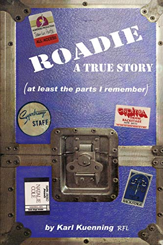 9780595185269: Roadie: A True Story (at least the parts I remember)