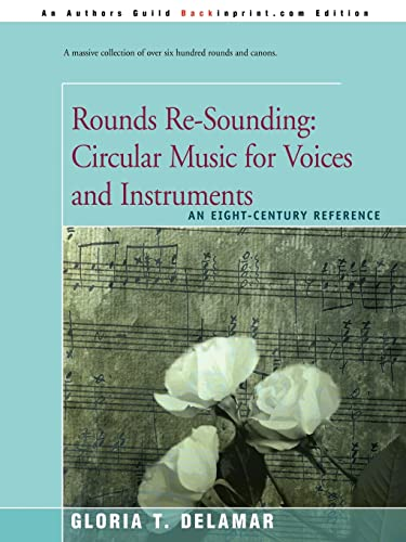 9780595185689: Rounds Re-Sounding: Circular Music for Voices and Instruments: An Eight-Century Reference