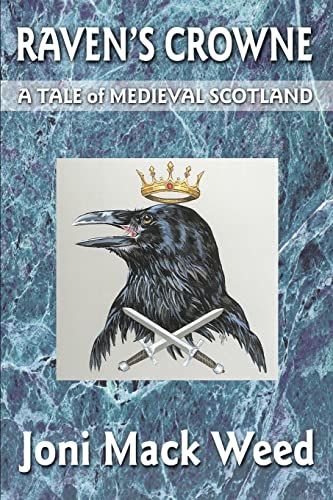 Raven's Crowne: A Tale of Medieval Scotland [SIGNED by AUTHOR]: Weed, Joni Mack