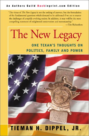 9780595186020: The New Legacy: One Texan's Thoughts on Politics, Family, and Power