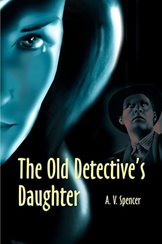 9780595187300: The Old Detective's Daughter