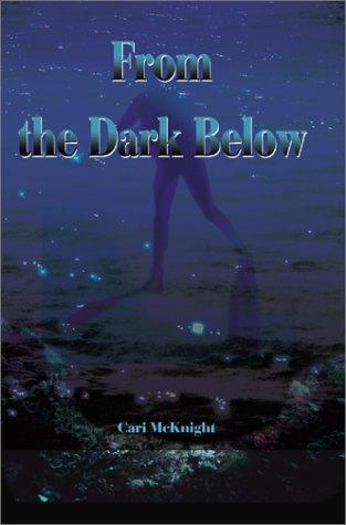 From the Dark Below: McKnight, Cari