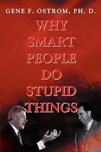 Why Smart People Do Stupid Things: Ostrom, Gene