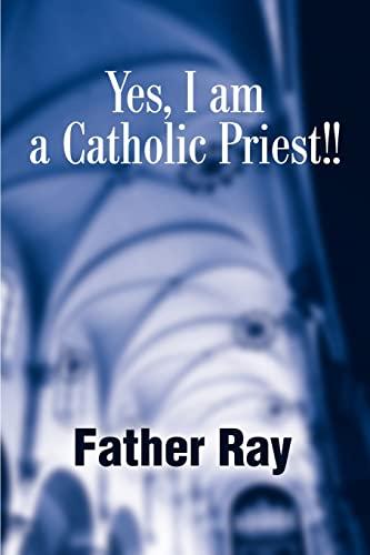 9780595188154: Yes, I am a Catholic Priest!!
