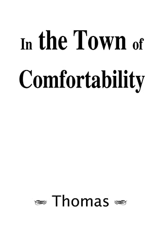 9780595188468: In the Town of Comfortability