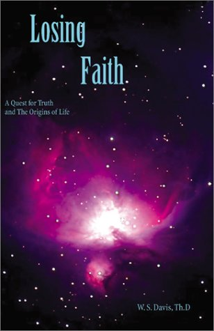 9780595188758: Losing Faith : A Quest for Truth and the Origins of Life