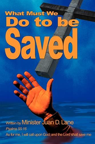 What Must We Do to be Saved: Lane, Juan