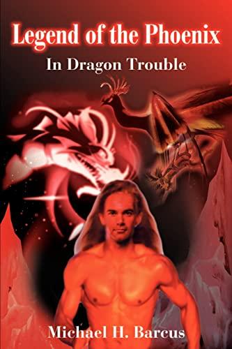 9780595189199: Legend of the Phoenix: In Dragon Trouble