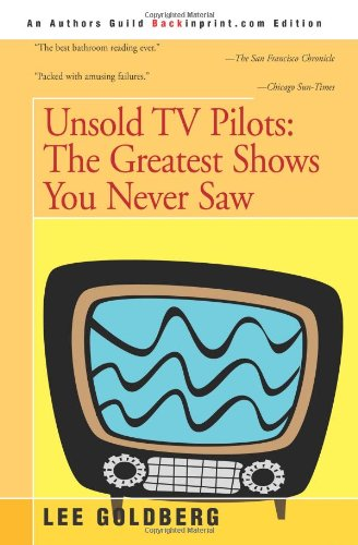 9780595189649: Unsold TV Pilots: The Greatest Shows You Never Saw