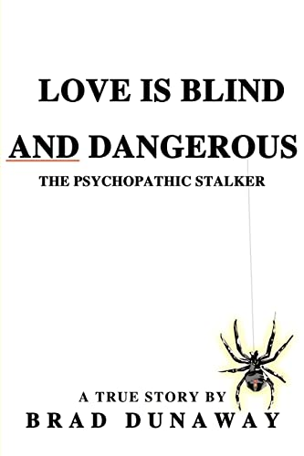 9780595190287: Love Is Blind and Dangerous: The Psychopathic Stalker