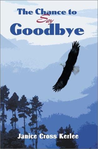 The Chance to Say Goodbye: Janice Cross Kerlee