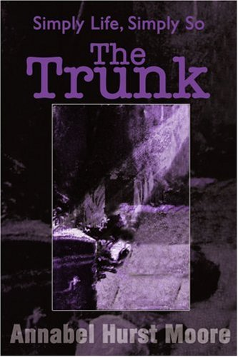 9780595190447: The Trunk: Simply Life, Simply So