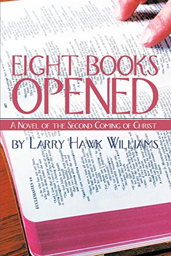9780595190669: Eight Books Opened: A Novel of the Second Coming of Christ
