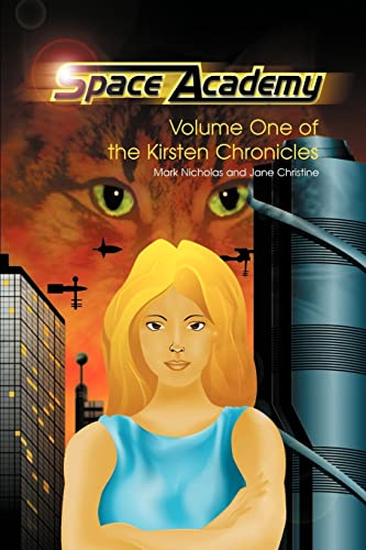 Space Academy: Volume One of the Kirsten Chronicles: Nicholas, Mark