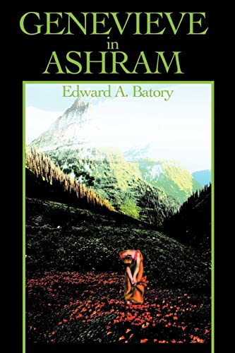 Genevieve in Ashram (9780595192090) by Edward Batory