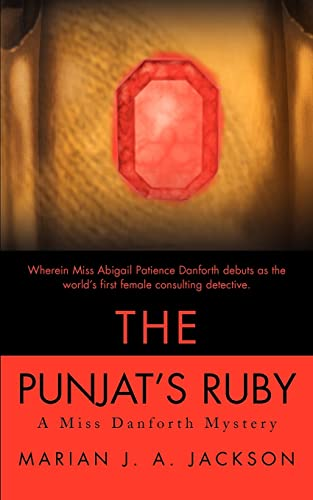 The Punjat's Ruby. A Miss Danforth Mystery.: Jackson, Marian J. A.