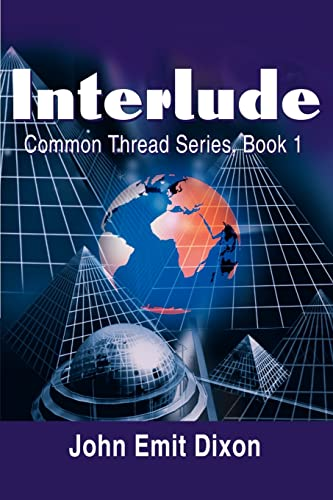 Interlude: Common Thread Series, Book 1 (9780595194926) by John Dixon