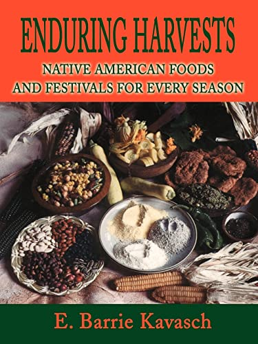 9780595195176: Enduring Harvests: Native American Foods and Festivals for Every Season