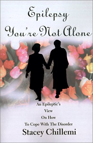 9780595195268: Epilepsy You're Not Alone: An Epileptic's View on How to Cope with the Disorder