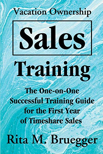 9780595195435: Vacation Ownership Sales Training: The One-On-One Successful Training Guide for the First Year of Timeshare Sales