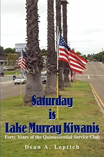 Saturday is Lake Murray Kiwanis: Dean A Leptich