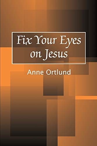 9780595196241: Fix Your Eyes on Jesus