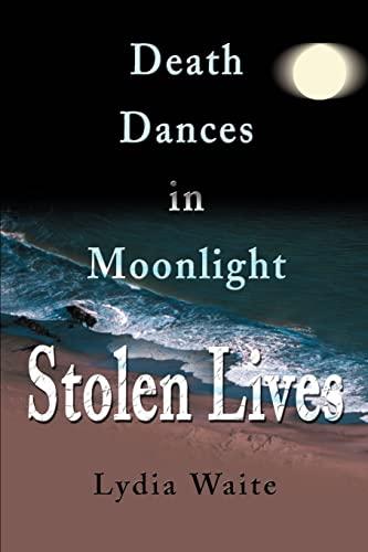 9780595196395: Stolen Lives: Death Dances in Moonlight