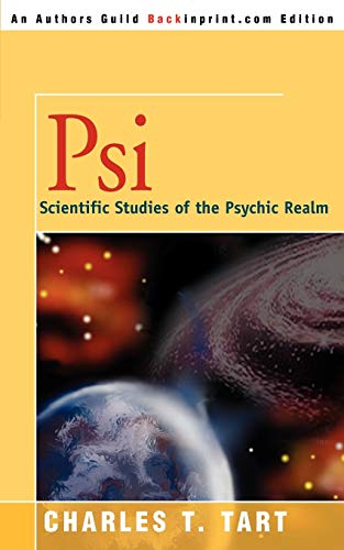 Psi Scientific Studies of the Psychic Realm: Charles T. Tart