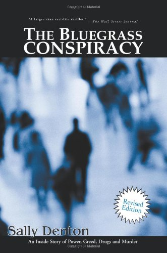 The Bluegrass Conspiracy: An Inside Story of Power, Greed, Drugs and Murder: Denton, Sally