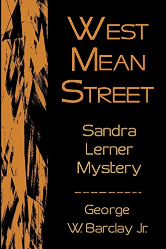 West Mean Street: Sandra Lerner Mystery (Sandra: George Barclay Jr