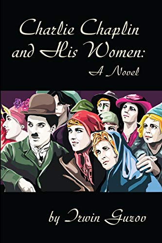 9780595197866: Charlie Chaplin and His Women: A Novel