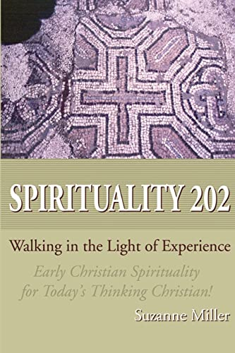 Spirituality 202: Walking in the Light of Experience: Suzanne Miller