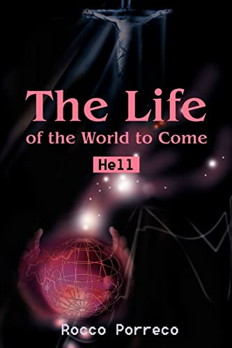 The Life of the World to Come Hell: Rocco Porreco