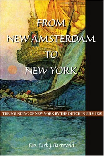 9780595198900: From New Amsterdam to New York: The Founding of New York by the Dutch in July 1625