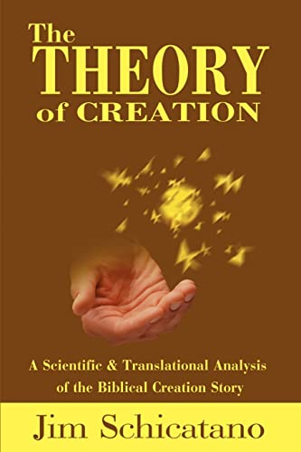 9780595199280: The Theory of Creation: A Scientific and Translational Analysis of the Biblical Creation Story