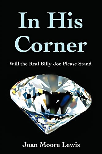9780595199426: In His Corner: Will the Real Billy Joe Please Stand